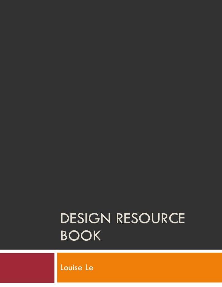 DESIGN RESOURCE BOOK Louise Le
