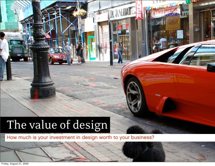 The value of design     How much is your investment in design worth to your business?                                     ...