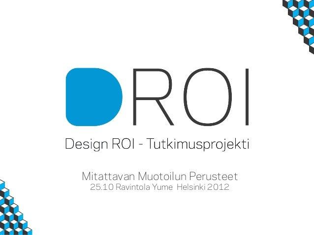 Mitattavan Muotoilun Perusteet                             25.10 Ravintola Yume Helsinki 2012Mitattavan Muotoilun Perustee...