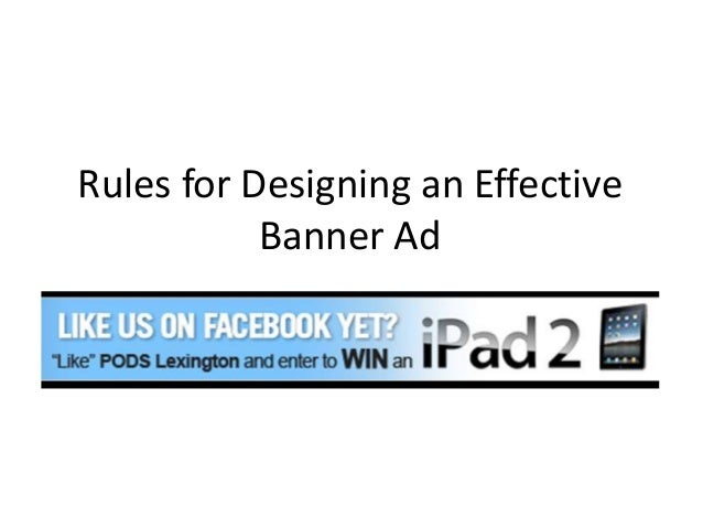 Rules for Designing an Effective           Banner Ad