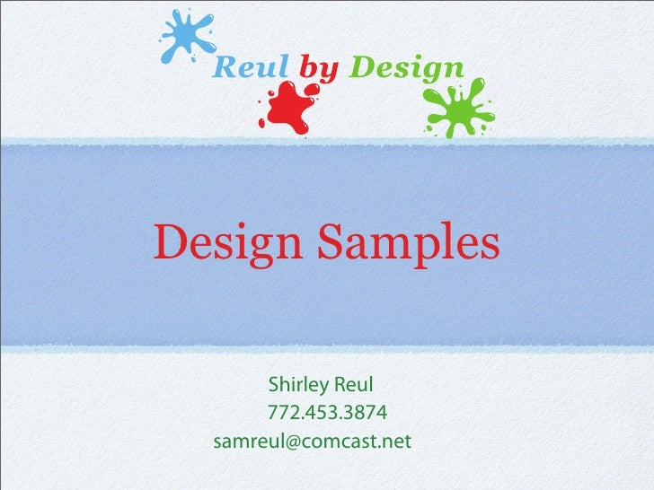 Design Samples         Shirley Reul        772.453.3874   samreul@comcast.net