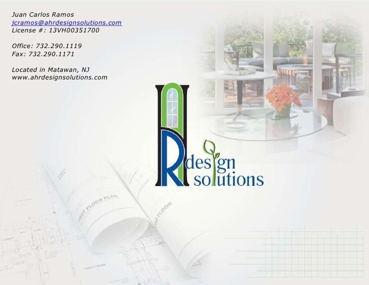 Juan Carlos Ramos<br />jcramos@ahrdesignsolutions.com<br />License #: 13VH00351700<br />Office: 732.290.1119<br />Fax: 732...