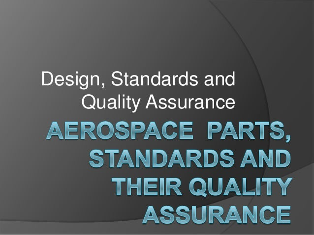 Design, Standards and    Quality Assurance