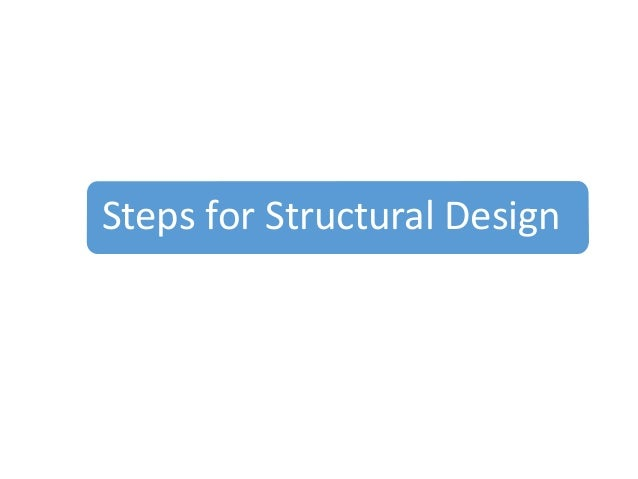 Design steps of structure.
