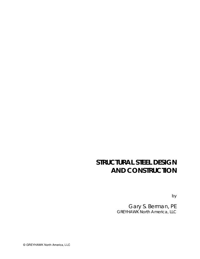 STRUCTURAL STEEL DESIGN                                    AND CONSTRUCTION                                               ...
