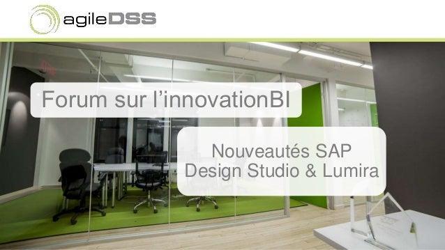 Forum sur l'innovationBI  Nouveautés SAP  Design Studio & Lumira