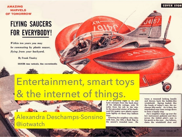 Entertainment, smart toys & the internet of things.