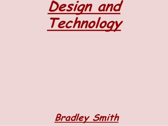 Design andTechnologyBradley Smith