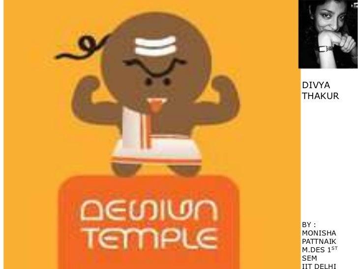 DIVYATHAKURBY :MONISHAPATTNAIKM.DES 1STSEMIIT DELHI