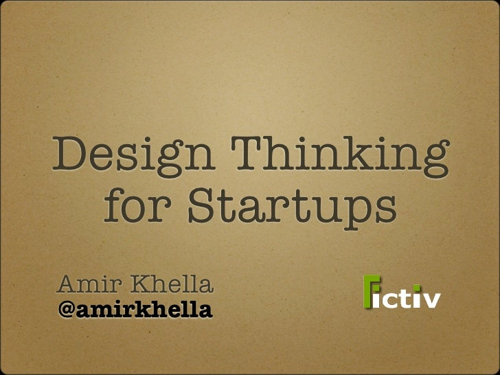 Design Thinking   for Startups Amir Khella @amirkhella