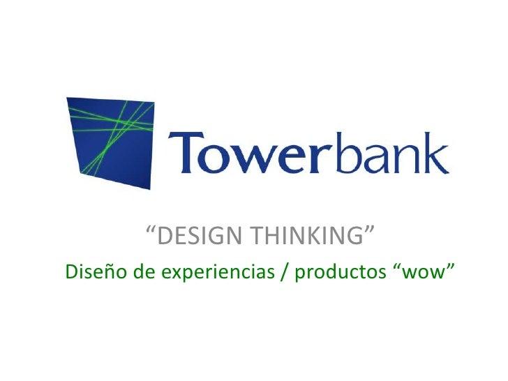 """""""DESIGN THINKING""""Diseño de experiencias / productos """"wow"""""""