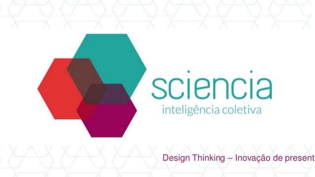 Design Thinking – Inovação de presente
