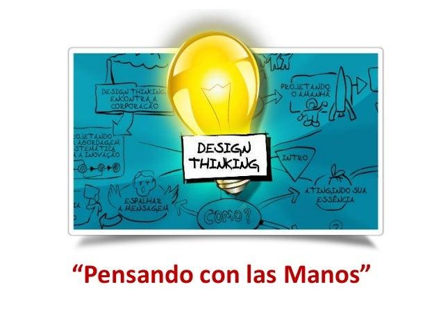 """Design thinking: """"Pensando con las manos"""""""