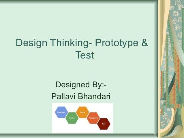 Design thinking  prototype & testing