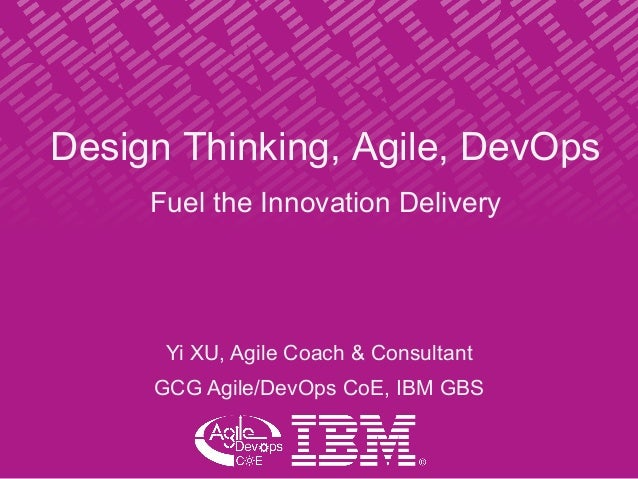Design thinking agile devops fuel the innovation delivery for Design thinking consulting