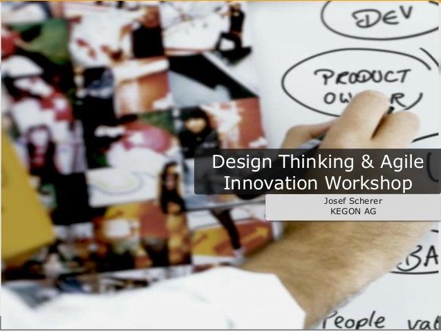 Design Thinking & Agile Innovation Workshop Josef Scherer KEGON AG