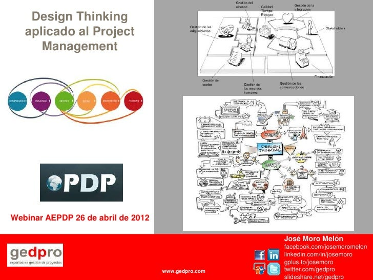 Design Thinking    aplicado al Project       ManagementWebinar AEPDP 26 de abril de 2012                                  ...