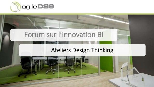 Forum sur l'innovation BI  Ateliers Design Thinking