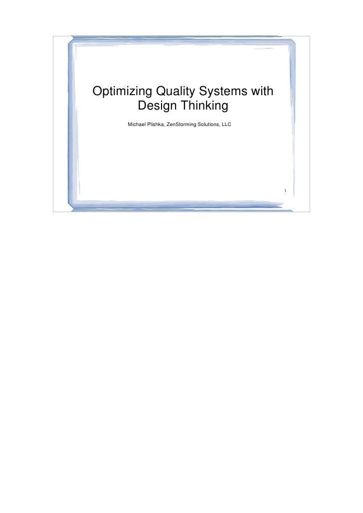 Optimizing Quality Systems with         Design Thinking       Michael Plishka, ZenStorming Solutions, LLC                 ...