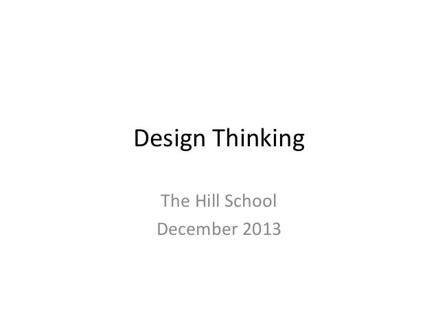 Design Thinking The Hill School December 2013