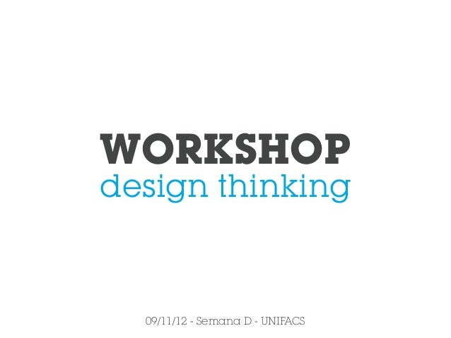 WORKSHOPdesign thinking  09/11/12 - Semana D - UNIFACS