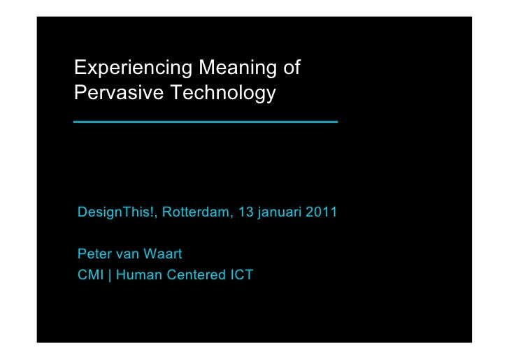 Experiencing Meaning of Pervasive Technology