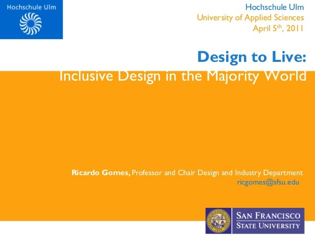 Design to Live:Inclusive Design in the Majority WorldRicardo Gomes, Professor and Chair Design and Industry Departmentricg...