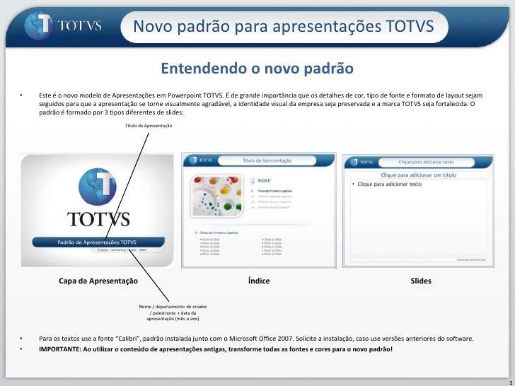 Entendendo o novo padrão<br />Novo padrão para apresentações TOTVS<br />Este é o novo modelo de Apresentações em Powerpoin...