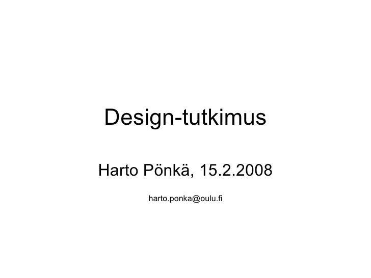 Design-tutkimus Harto Pönkä, 15.2.2008 [email_address]