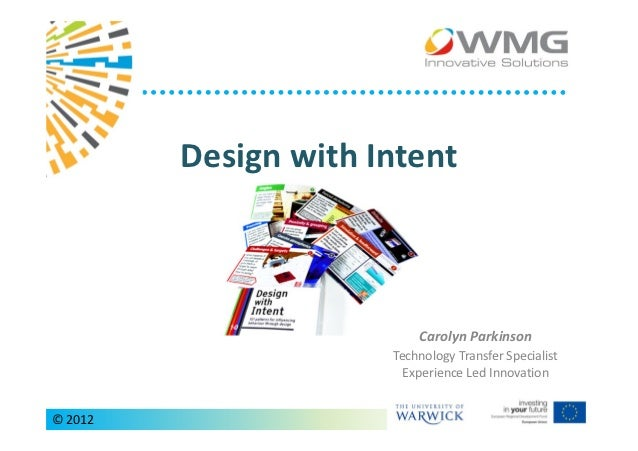 Design with Intent                          Carolyn Parkinson                      Technology Transfer Specialist         ...