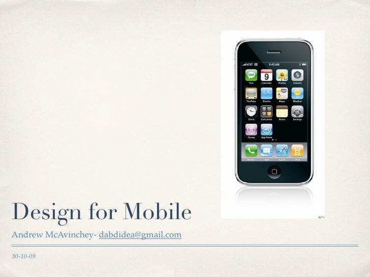 Design for Mobile Andrew McAvinchey- dabdidea@gmail.com  30-10-09