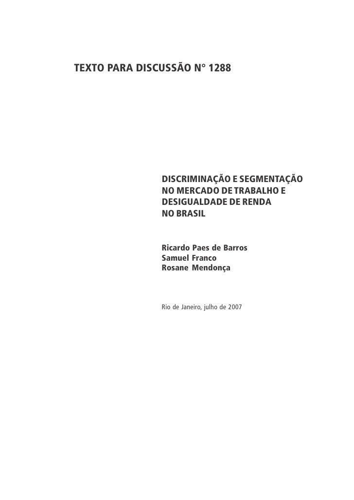 TEXTO PARA DISCUSSÃO N° 1288                    DISCRIMINAÇÃO E SEGMENTAÇÃO                NO MERCADO DE TRABALHO E       ...