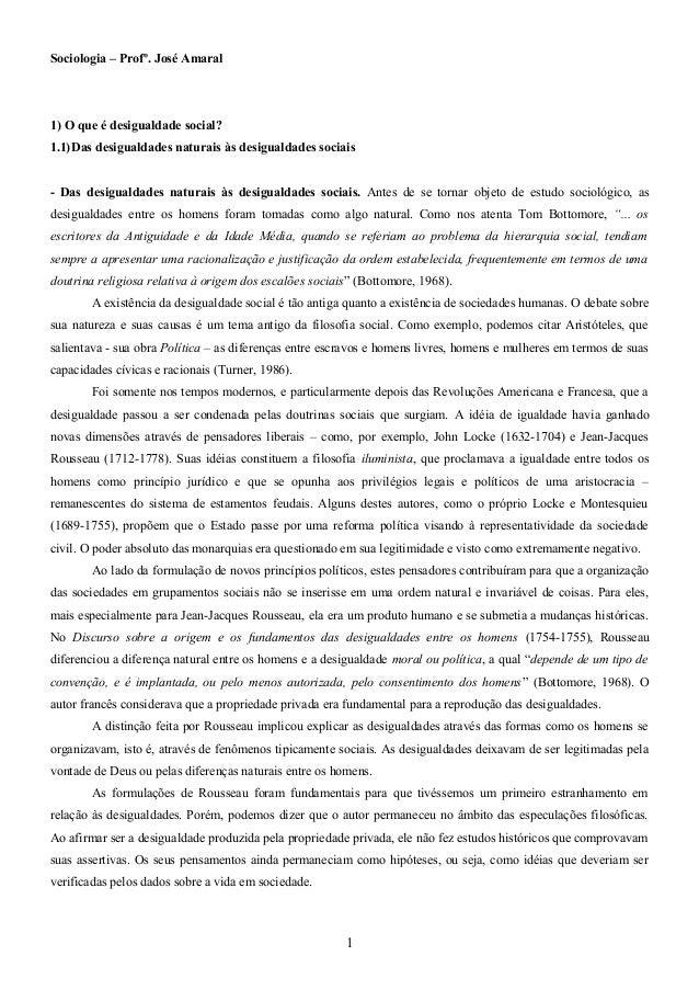 Sociologia – Profº. José Amaral  1) O que é desigualdade social? 1.1)Das desigualdades naturais às desigualdades sociais -...