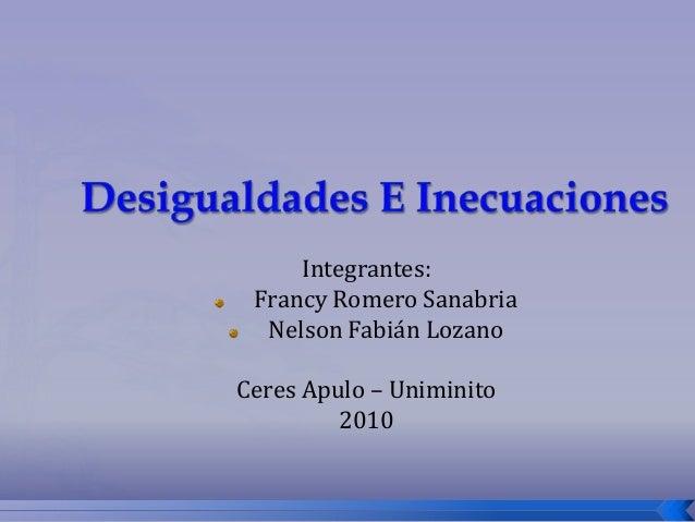 Integrantes:Francy Romero SanabriaNelson Fabián LozanoCeres Apulo – Uniminito2010