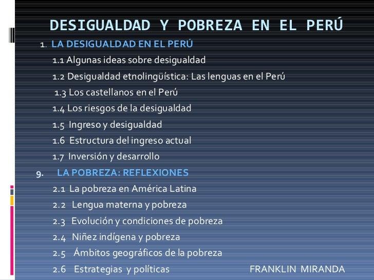DESIGUALDAD Y POBREZA EN EL PERÚ <ul><li>1 .  LA DESIGUALDAD EN EL PERÚ  </li></ul><ul><li>1.1 Algunas ideas sobre desigua...