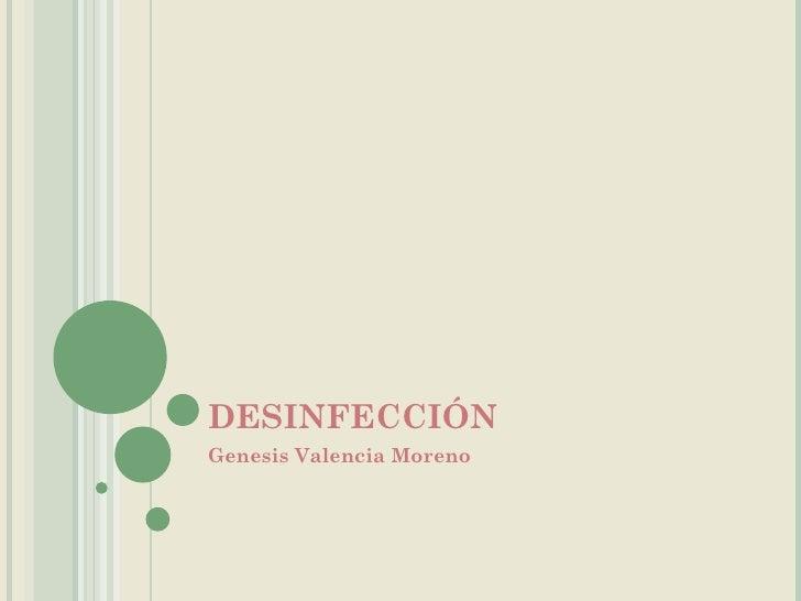 DESINFECCIÓN Genesis Valencia Moreno