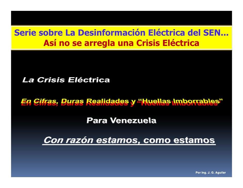 Serie sobre La Desinformación Eléctrica del SEN...        Así no se arregla una Crisis Eléctrica                          ...