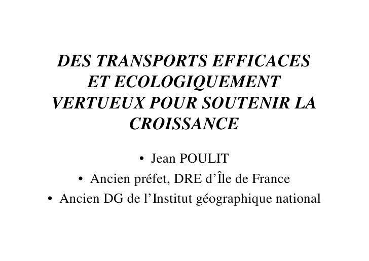 DES TRANSPORTS EFFICACES     ET ECOLOGIQUEMENT VERTUEUX POUR SOUTENIR LA         CROISSANCE               • Jean POULIT   ...
