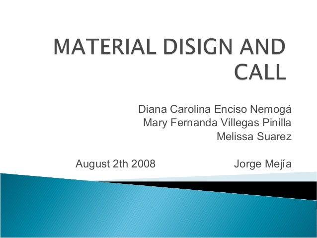 Diana Carolina Enciso Nemogá Mary Fernanda Villegas Pinilla Melissa Suarez August 2th 2008 Jorge Mejía