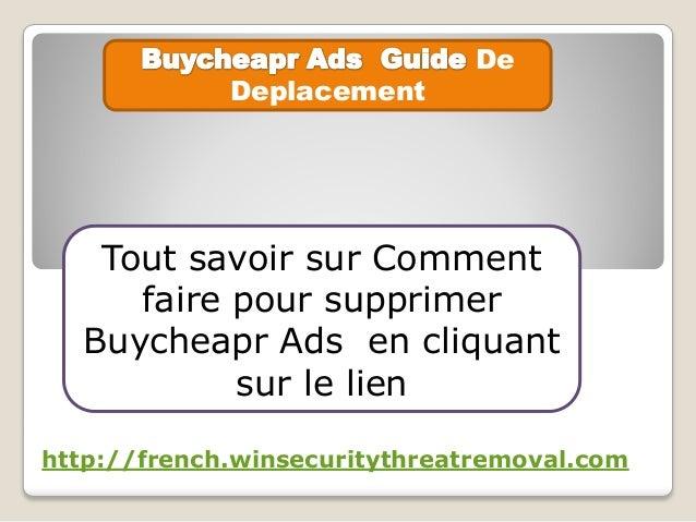De Deplacement Tout savoir sur Comment faire pour supprimer Buycheapr Ads en cliquant sur le lien http://french.winsecurit...