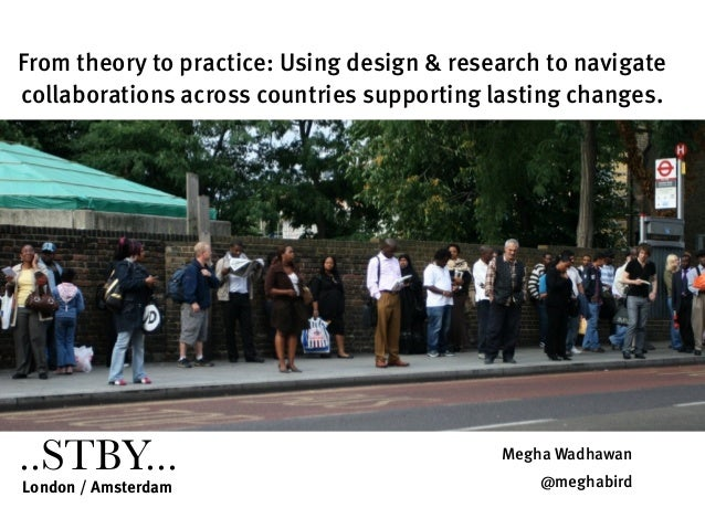..STBY... for DESIS 2013 From theory to practice: Using design & research to navigate collaborations across countries supp...