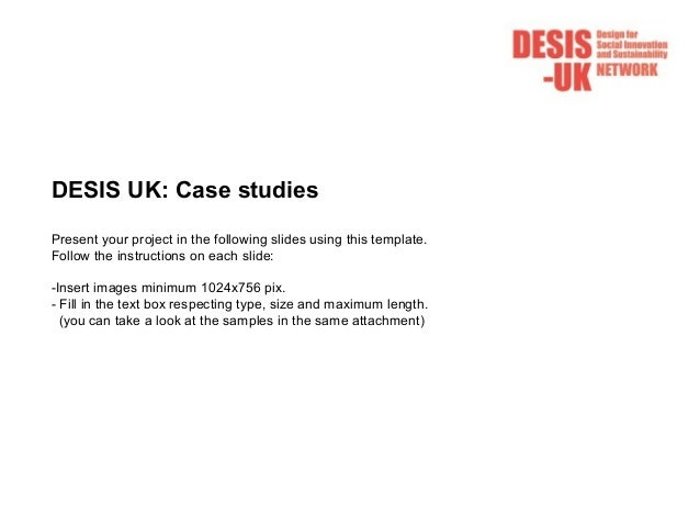 DESIS UK: Case studiesPresent your project in the following slides using this template.Follow the instructions on each sli...