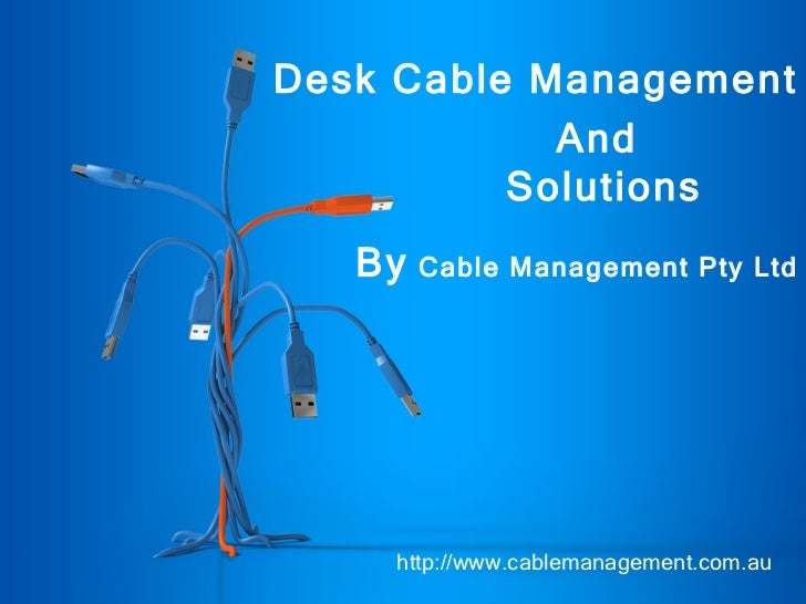 Desk cable management solutions - To organize messy cables and  reduce tripping hazards