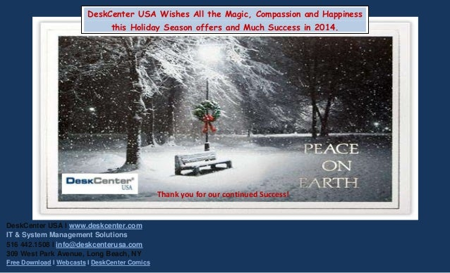 DeskCenter USA Wishes All the Magic, Compassion and Happiness this Holiday Season offers and Much Success in 2014.  Thank ...