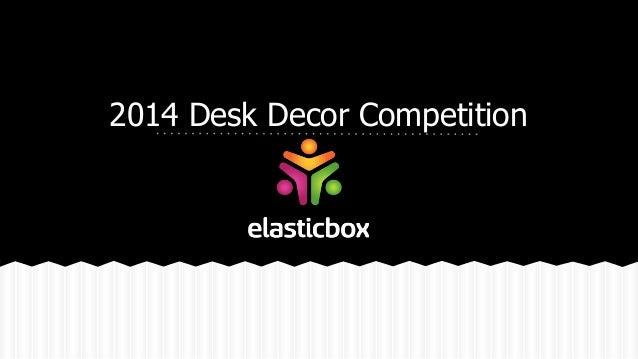 ElasticBox's Desk Decor Competition 2014
