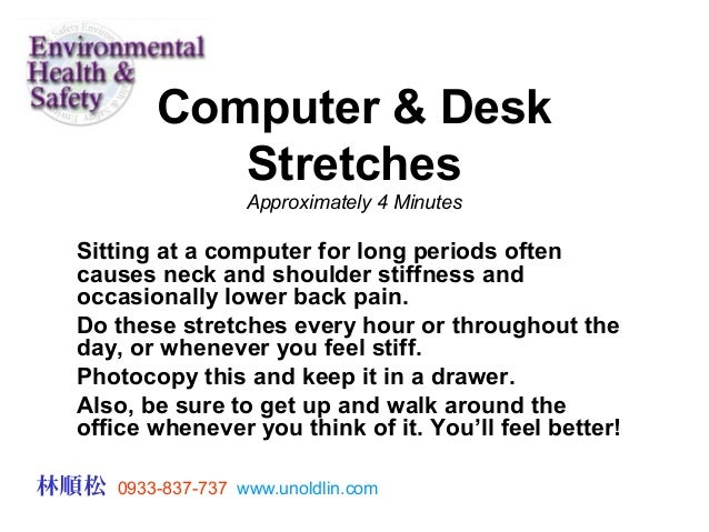 Computer & Desk             Stretches                    Approximately 4 Minutes Sitting at a computer for long periods of...