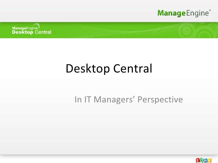 Desktop Central In IT Managers' Perspective