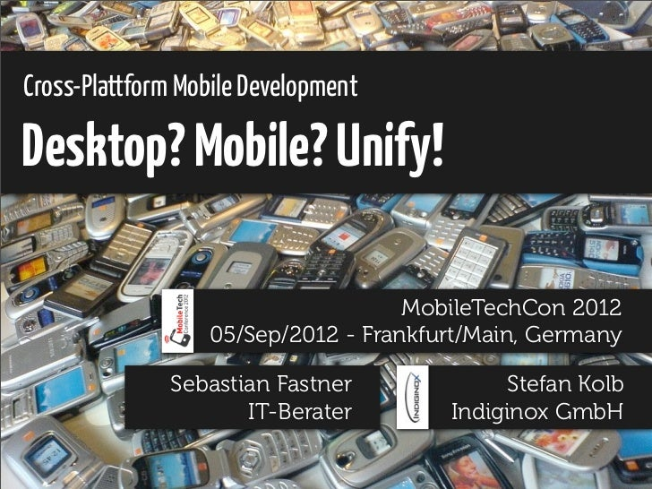 Desktop? Mobile? Unify!