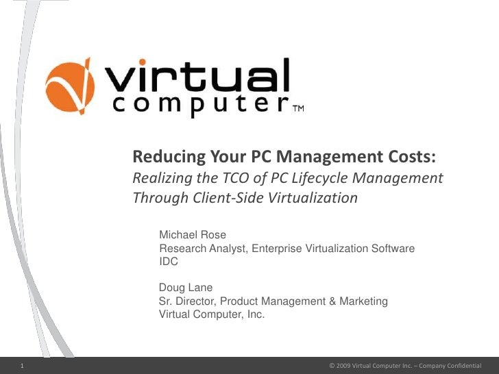 Reducing Your PC Management Costs:Realizing the TCO of PC Lifecycle Management Through Client-Side Virtualization<br />© 2...