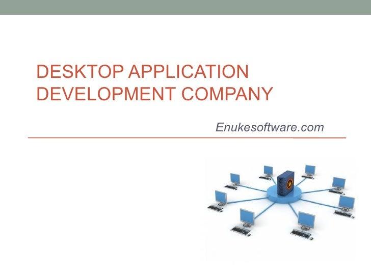 DESKTOP APPLICATIONDEVELOPMENT COMPANY              Enukesoftware.com